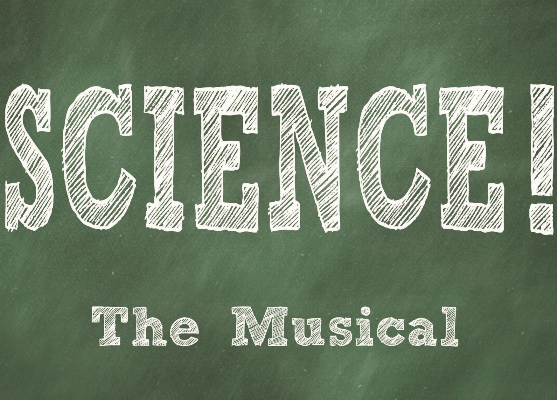 "green background with ""Science! The Musical"" written on top."